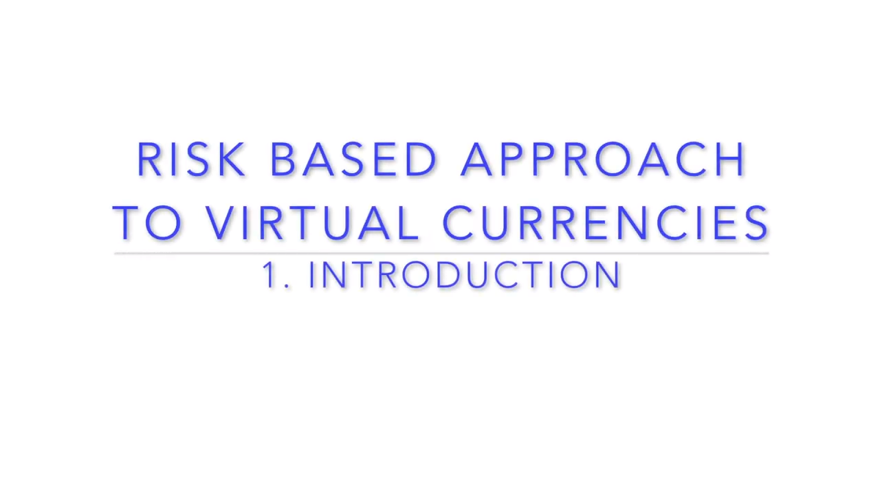 Introduction to Risk Based Approach to Virtual Currencies